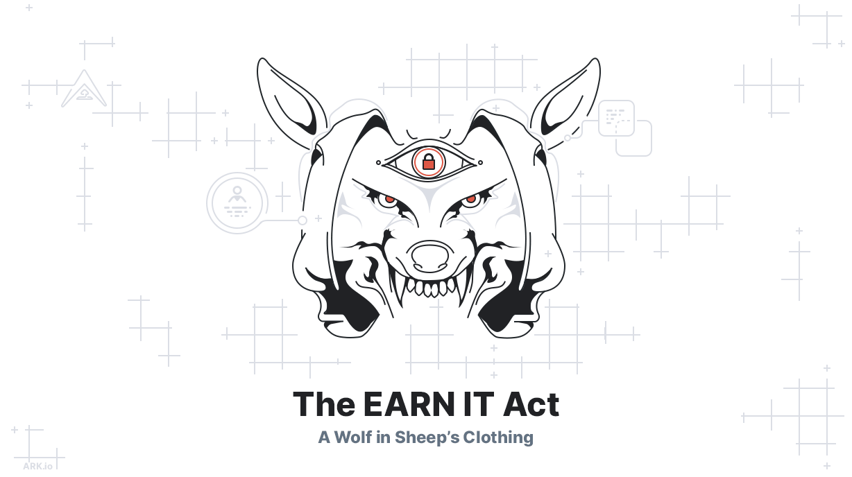 The EARN IT Act—A Wolf in Sheep's Clothing