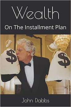 Wealth—On the Installment Plan