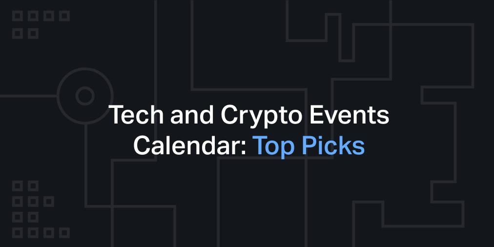 Tech and Crypto Events Calendar: Top Picks